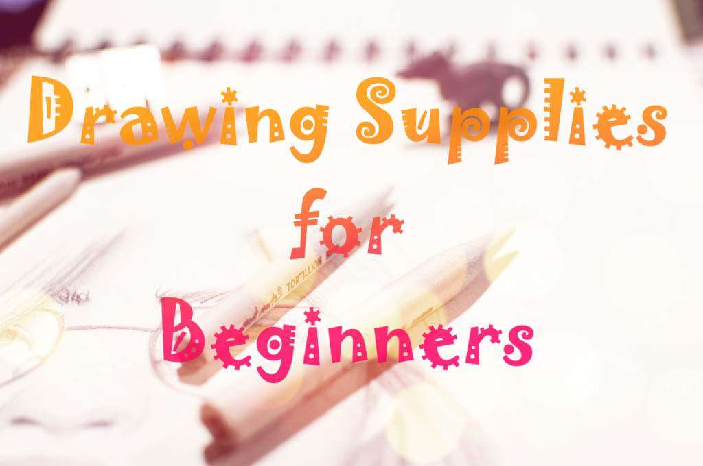 Drawing supplies for beginners